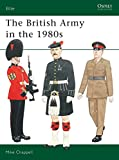 Mike Chappell: The British Army in the 1980s (Elite)