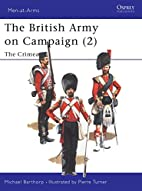 The British Army on Campaign (2): The Crimea…