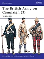 The British Army on Campaign (3): 1856-1881…
