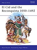 Nicolle, David: El Cid and the Reconquista 1050-1492 (Men-At-Arms, No 200)