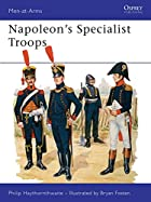 Napoleon's Specialist Troops by Philip J.…
