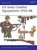 Rottman, Gordon L.: U.S. Army Combat Equipments, 1910-1988