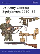 U.S. Army Combat Equipments, 1910-1988 by…