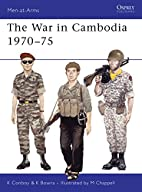 The War in Cambodia 1970-75 by Kenneth…