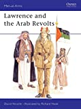 Nicolle, David: Lawrence and the Arab Revolts 1914-18 (Men at Arms Series, 208)