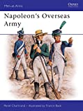 Windrow, Martin: Napoleon's Overseas Army