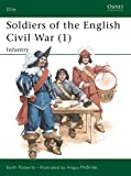 Roberts, Keith: Soldiers of the English Civil War 1: Infantry