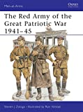 Zaloga, Steven J.: Red Army of the Great Patriotic War 1941-5
