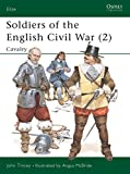 Tincey, John: Soldiers of the English Civil War (2): Cavalry (Elite) (v. 2)