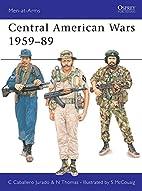 Central American Wars 1959-89 by Carlos…