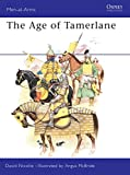 Nicolle, David: The Age of Tamerlane (Men-at-Arms)