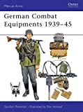 Rottman, G.: German Combat Equipment 1939 to 1945