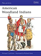 American Woodland Indians (Men-at-Arms) by…
