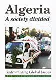 King, John: Algeria: A Society Divided (Understanding Global Issues)