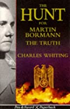The Hunt for Martin Bormann: The Truth (Pen…