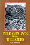 Tony Bridgland: Field Gun Jack Versus the Boers: The Royal Navy in South Africa 1899-1900