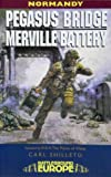 Shilleto, Carl: Pegasus Bridge & Merville Battery: British 6th Airborne Division Landings in Normandy D-Day 6th June 1944