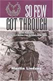 Lindsay, Martin: So Few Got Through : Gordon Highlanders with the 51st Division from Normandy to the Baltic