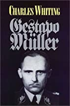 The Search for Gestapo Müller by Charles…