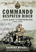 Commando Despatch Rider, From D-Day To…