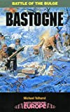 Tolhurst, Michael: Bastogne: Battle of the Bulge