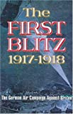 Hyde, Andrew: The First Blitz: The German Bomber Campaign Against Britain in the First World War