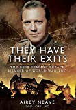 Neave, Airey: They Have Their Exits: A Classic World War Two Memoir of Action and Escape