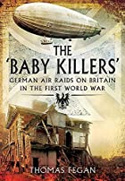 The 'Baby Killers': German Air Raids on…