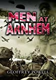 Powell, Geoffrey: Men at Arnhem