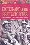 Pope, Stephen: Dictionary of the First World War (Pen & Sword Military Classics)