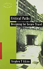Critical Paths: Designing for Secure Travels…