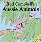 Aussie Animals by Rod Campbell