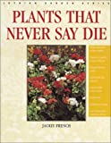 French, Jackie: Plants That Never Say Die