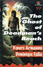 The ghost of Deadman's Beach by Venero…