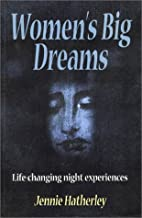 Women's Big Dreams by Jennie Hatherley