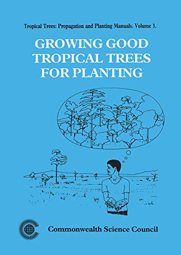 growing-good-tropical-trees-for-planting-tropical-trees-propogation-and-planting-manuals-series