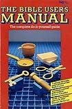 Balchin, John: The Bible User's Manual: The Complete Bible Study Tool-kit