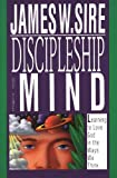 James W Sire: Discipleship of the Mind