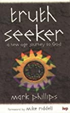 Truth Seeker: New Age Journey to God by Mark…