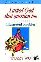 I Asked God That Question Too (IVP:…