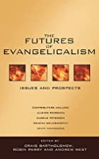 The Futures of Evangelicalism: Issues and…