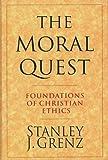 Stanley J. Grenz: The Moral Quest