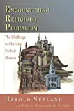 Netland, Harold: Encountering Religious Pluralism: The Challenge to Christian Faith &amp; Mission