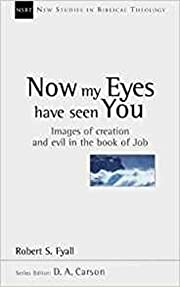 NOW MY EYES HAVE SEEN YOU images of Creation…