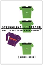 Struggling to Belong: What is the Church for…