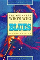 The Guinness Who's Who of Blues by Colin…