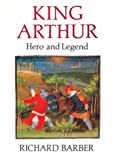 Barber, Richard: King Arthur: Hero and Legend
