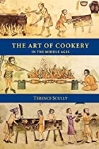 The Art of Cookery in the Middle Ages…