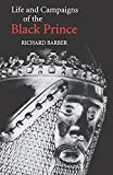 Barber, Richard: The Life and Campaigns of the Black Prince