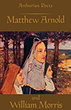 Arthurian Poets: Matthew Arnold and William…